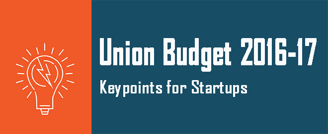 Union Budget 2016-17, Keypoints for Startups