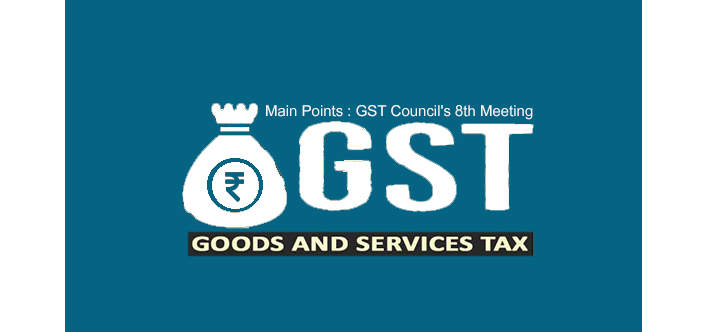 Excerpts from GST Council's 8th Meeting