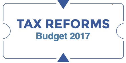 Tax Reforms – Budget 2017