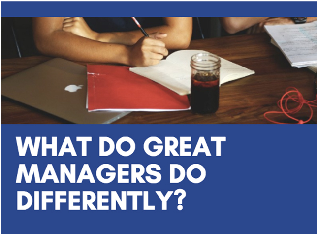 What Are The Things Great Managers Do Differently?