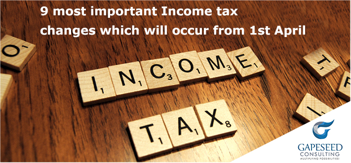 9 most important Income tax changes which will occur from 1st April