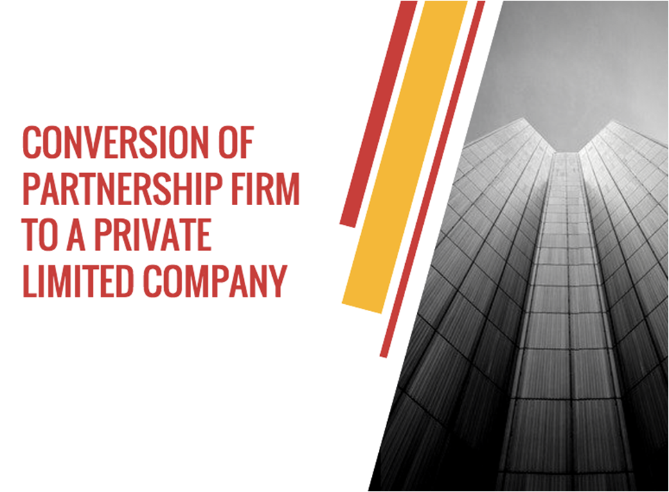 Conversion of Partnership firm into Private Limited Company