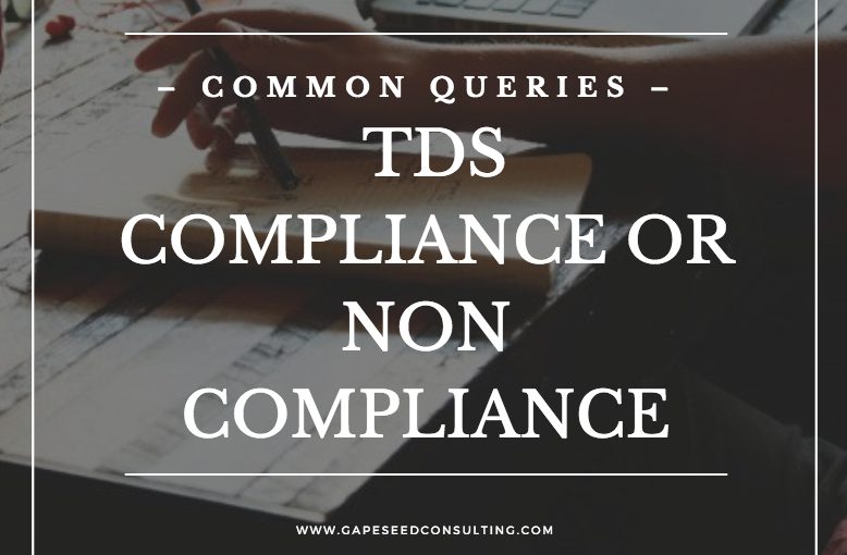 Common Queries of TDS compliance or Non Compliance and their Consequences