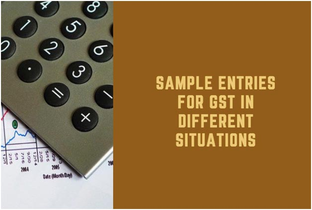 Sample Entries for GST in Different Situations